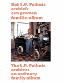 The L.P. Polhuis Archive: An Ordinary Family Album