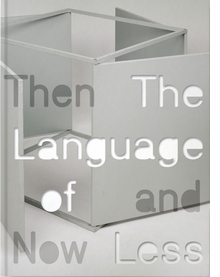 The Language of Less, Then and Now