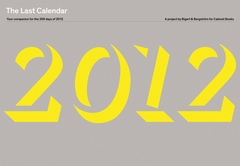 The Last Calendar: Your Companion for the 356 Days of 2012