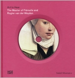 The Master of Fl�malle and Rogier van der Weyden: Art to Hear Series