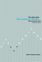 The Other Cities Vol. 6: Town and Heritage, IBA Stadtumbau 2010 (Edition Bauhaus Vol. 27)