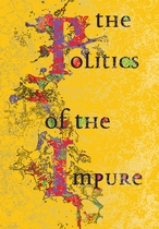 The Politics of the Impure