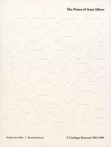 The Prints of Anni Albers: Catalogue Raisonn�