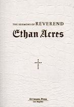 The Sermons Of Reverend Ethan Acres