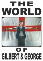 The World of Gilbert & George