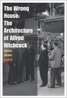 The Wrong House: The Architecture of Alfred Hitchcock