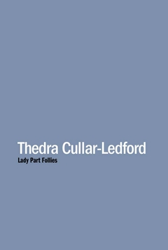 Thedra Cullar-Ledford: Lady Part Follies