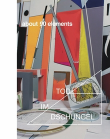 Thomas Scheibitz: About 90 Elements