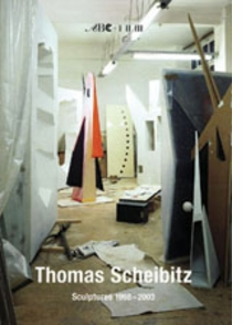 Thomas Scheibitz: Sculptures 1998-2003