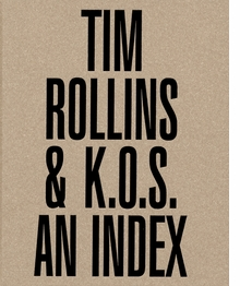 Tim Rollins & K.O.S.: An Index