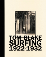 Tom Blake: Surfing 1922-1932