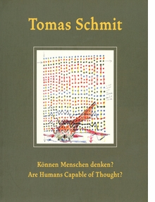 Tomas Schmit: Are Humans Capable of Thought?