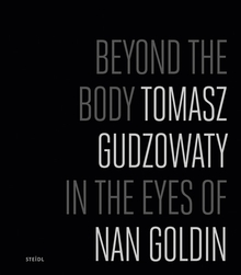 Tomasz Gudzowaty: Beyond the Body