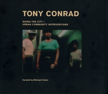 Tony Conrad: Doing the City