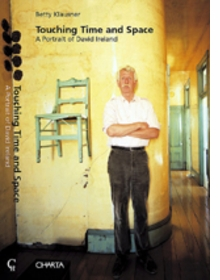 Touching Time And Space: A Portrait Of David Ireland