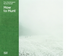 Trine S�ndergaard & Nicolai Howalt: How to Hunt