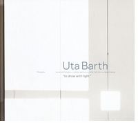 Uta Barth: To Draw with Light