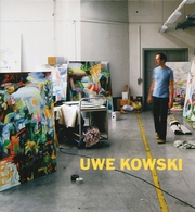Uwe Kowski: Paintings and Watercolors 2000-2008