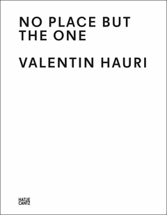 Valentin Hauri: No Place but the One