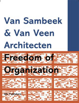 Van Sambeek & Van Veen Architects: Freedom Of Organization