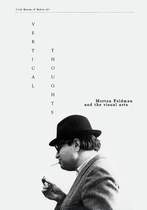 Vertical Thoughts: Morton Feldman and the Visual Arts