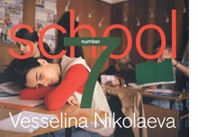 Vesselina Nikolaeva: School Number 7