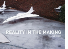 Ville Lenkkeri: Reality in the Making