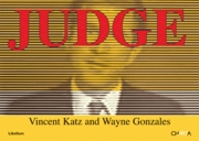 Vincent Katz and Wayne Gonzales: Judge