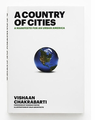 Vishaan Chakrabarti Presents 'A Country of Cities' at the AIA, New York
