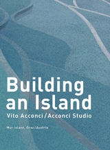 Vito Acconci: Building An Island