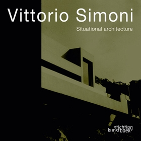 Vittorio Simoni: Situational Architecture