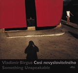 Vladim�r Birgus: Something Unspeakable