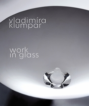 Vladimira Klumpar: Work in Glass