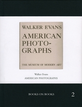 Walker Evans: American Photographs: Books on Books No. 2
