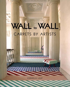 Wall to Wall: Carpets by Artists