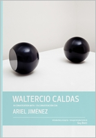 Waltercio Caldas in Conversation with Ariel Jim�nez