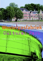Westergasfabriek Culture Park: Transformation Of A Former Industrial Site In Amsterdam
