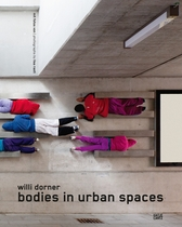 Willi Dorner: Bodies in Urban Spaces