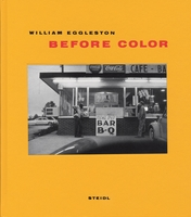 William Eggleston: Before Color