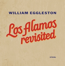 William Eggleston: Los Alamos Revisited