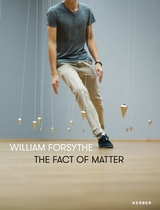William Forsythe: The Fact of Matter