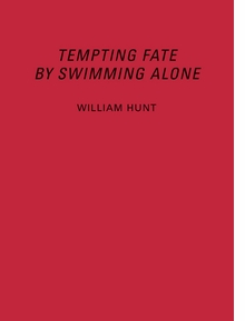 William Hunt: Tempting Fate by Swimming Alone