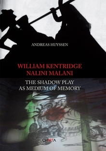 William Kentridge & Nalini Malani: The Shadow Play as Medium of Memory