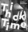 William Kentridge: Thick Time