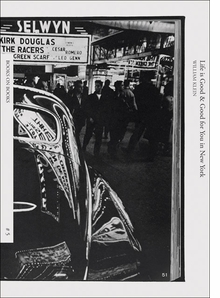 William Klein: Life is Good & Good for You in New York