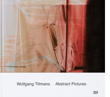 Wolfgang Tillmans: Abstract Pictures