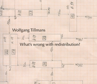Wolfgang Tillmans: What�s Wrong with Redistribution?