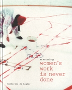Women's Work. Is Never Done