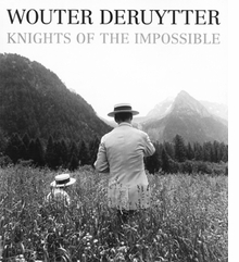 Wouter Deruytter: Knights Of The Impossible