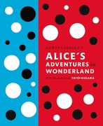 Yayoi Kusama: Lewis Carroll's Alice's Adventures in Wonderland: With Artwork by Yayoi Kusama